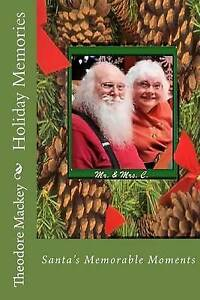 Holiday Memories: Santa's Memorable Moments by Mackey, MR Theodore W. -Paperback