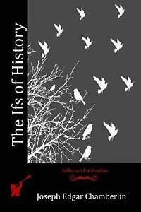 NEW The Ifs of History by Joseph Edgar Chamberlin