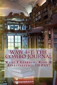 WAW 4-T: Combo Journal-What I Learned, Read & Appreciated by Dyola, J D
