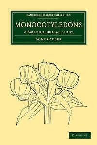 Monocotyledons: A Morphological Study (Cambridge Library Collection - Botany an