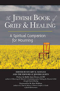 The Jewish Book Grief Healing: Spiritual Companion for M by Matlin 9781580238526