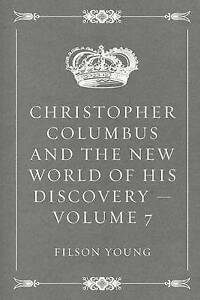 Christopher Columbus and the New World of His Discovery - Volume  9781523307487