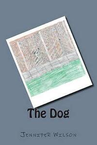 The Dog by Wilson, Jennifer -Paperback
