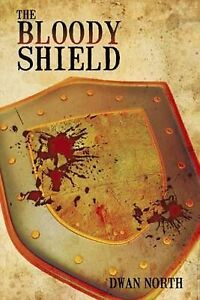 USED (GD) The Bloody Shield by Dwan North