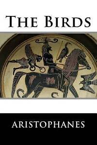 The Birds by Aristophanes 9781517532703 -Paperback