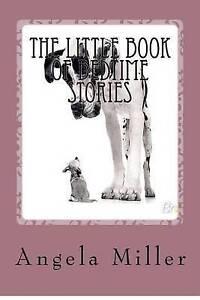 The Little Book of Bedtime Stories Miller, Mrs Angela -Paperback