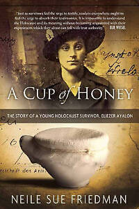 A Cup Honey Story Young Holocaust Survivor Eliezer  by Friedman Neile Sue