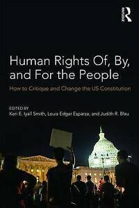 Human-Rights-Of-By-and-For-the-People-How-to-Critique-and-Change-the-US-Const