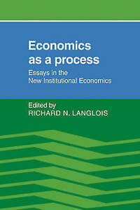 Economics as a Process: Essays in the New Institutional Economics by Richard N.
