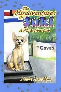 The Misadventures of Suki: A Whole New Life by Vega, Janice Lynn -Paperback