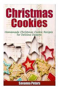 Christmas Cookies Homemade Christmas Cookie Recipes for Deliciou by Peters Savan