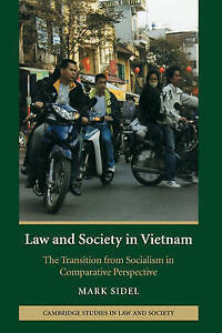 Law and Society in Vietnam: The Transition from Socialism in Comparative Perspec