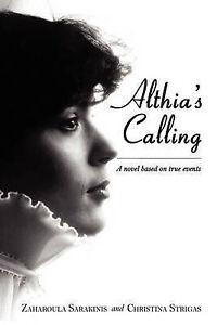 Althia's Calling: A novel based on true events by Sarakinis, Zaharoula, Strigas