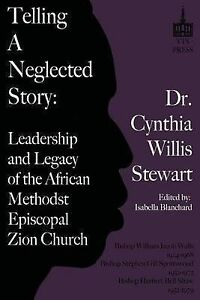 Telling Neglected Story Leadership African Methodist Ep by Stewart Rev Cynthia W