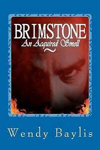 Brimstone, an Acquired Smell Baylis, MS Wendy -Paperback