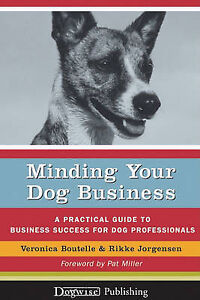 `Boutelle, Veronica/ Jorgen...-Minding Your Dog Business  BOOK NEW