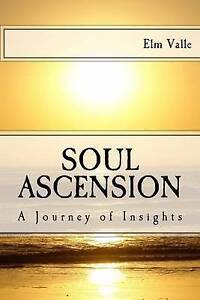 Soul Ascension: A Journey of Insights by Valle, Elm C. -Paperback
