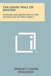 The-Green-Wall-Mystery-Venture-Adventure-in-Hinterland-West-Africa-Paperback