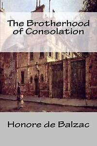 The Brotherhood of Consolation by Balzac, Honore De 9781502934925 -Paperback