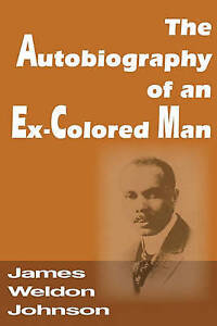 NEW The Autobiography of an Ex-Colored Man by James Weldon Johnson