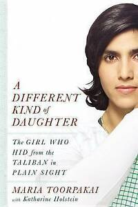A Different Kind Daughter Girl Who Hid Taliban i by Toorpakai Maria -Hcover