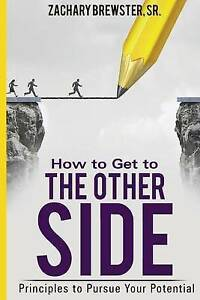 How to Get to the Other Side by Brewster Sr, Zachary -Paperback
