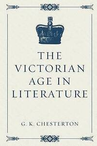The Victorian Age in Literature by Chesterton, G. K. -Paperback