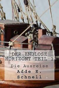 NEW Der endlose Horizont: TEIL 1 - Die Ausreise (Volume 1) (German Edition)