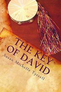 The Key David Spiritual Warfare Through Principles Dance by Tyrrell Susan Michel