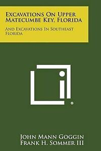 Excavations on Upper Matecumbe Key, Florida: And Excavations in Southeast Florid
