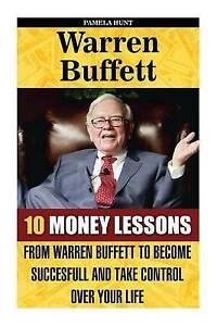 Warren Buffett 10 Money Lessons Warren Buffett Become Su by Hunt Pamela