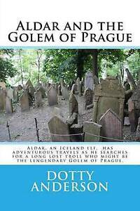 Aldar and the Golem of Prague by Anderson, Dotty -Paperback