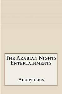 The Arabian Nights Entertainments by Anonymous 9781532871207 -Paperback