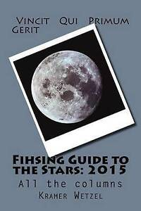 Fishing Guide to the Stars: 2015: All the Columns by Wetzel, Kramer -Paperback