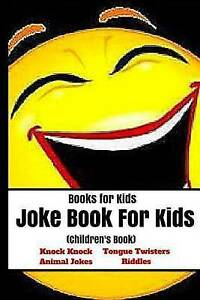 Books for Kids Joke Book for Kids (Children's Book) (Knock Knoc by Child Jessica