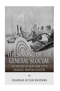 The Sinking General Slocum History New York City's by Charles River Editors