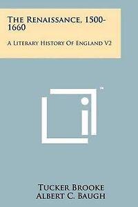 The Renaissance, 1500-1660: A Literary History of England V2 -Paperback