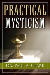 Practical Mysticism by Clark, Paul A.  -Paperback