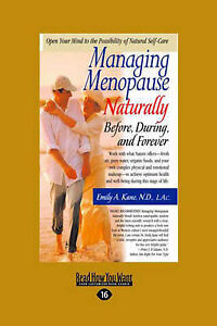NEW Managing Menopause Naturally: Before, During, and Forever by Emily Kane