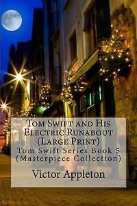 Tom Swift and His Electric Runabout (Large Print): Tom Swift Series Book 5 (Mast