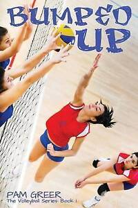 Bumped Up: The Volleyball Series #1 By Greer, Pam -Paperback