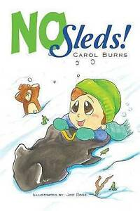 No Sleds! By Burns, Carol -Paperback