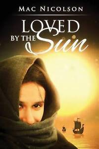 Loved by the Sun by Nicolson, Mac -Paperback