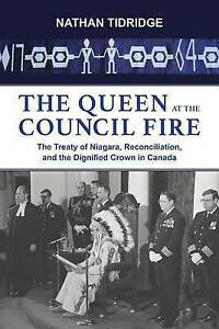 The Queen at the Council Fire: The Treaty of Niagara, Reconciliation, and the...