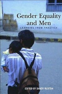 Gender Equality and Men: Learning from Practice by Ruxton, Sandy