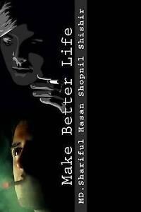 Make Better Life by Shopnil Shishir, MD Shariful Hasan -Paperback
