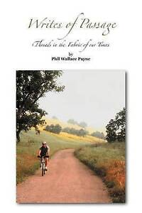 NEW Writes of Passage: Threads in the Fabric of our Times by Phil Wallace Payne