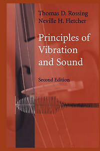 NEW Principles of Vibration and Sound by Thomas D. Rossing