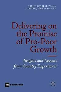 Delivering on the Promise of Pro-Poor Growth: Insights and Lessons from Country