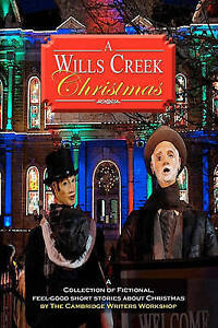 A Wills Creek Christmas: A Collection of Fictional, Feel-Good Short Stories Abou